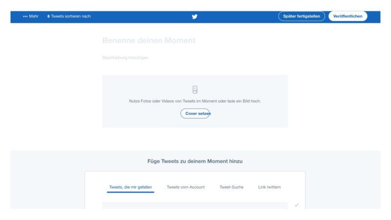 """""""Moments""""können nur in der Desktop-Version angelegt werden. Darüber können Tweets, die gefallen haben, oder Tweets von anderen Accounts als"""