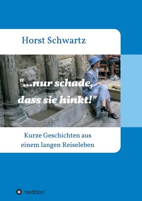 Horst Schwartz ...nur schade, dass sie hinkt!